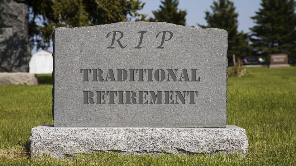 Hvorfor Tradisjonell Retirement Is Dead